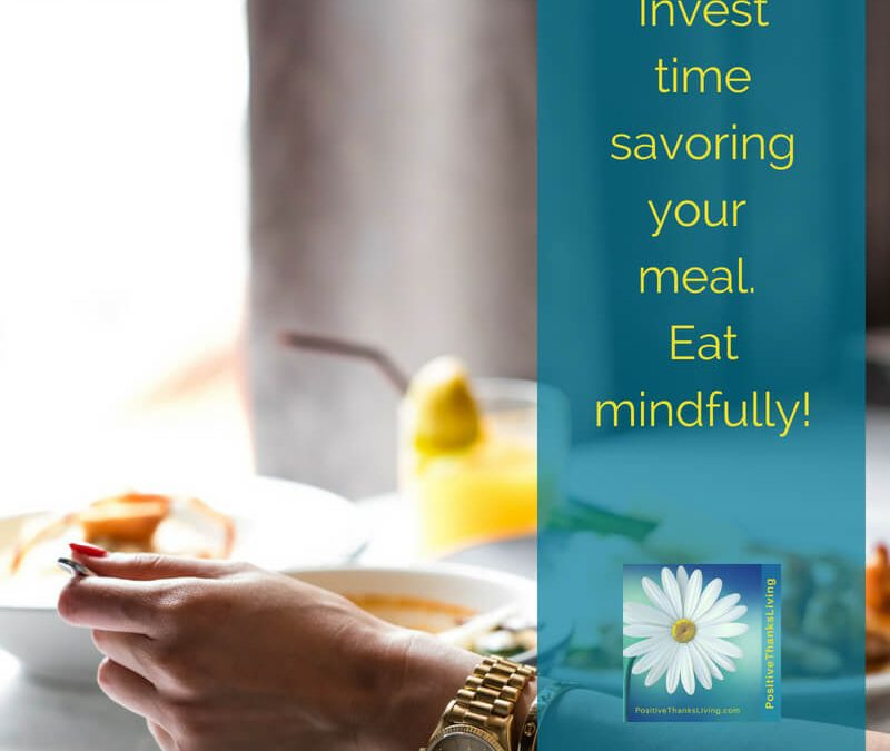 Mindful Eating – Savor your meal.