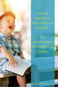 It is not happiness that makes us grateful. It's gratefulness that makes us happy - PositiveThanksLiving - get prompts to be positive 6 days a week