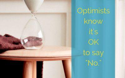 Optimists know it's OK to say NO