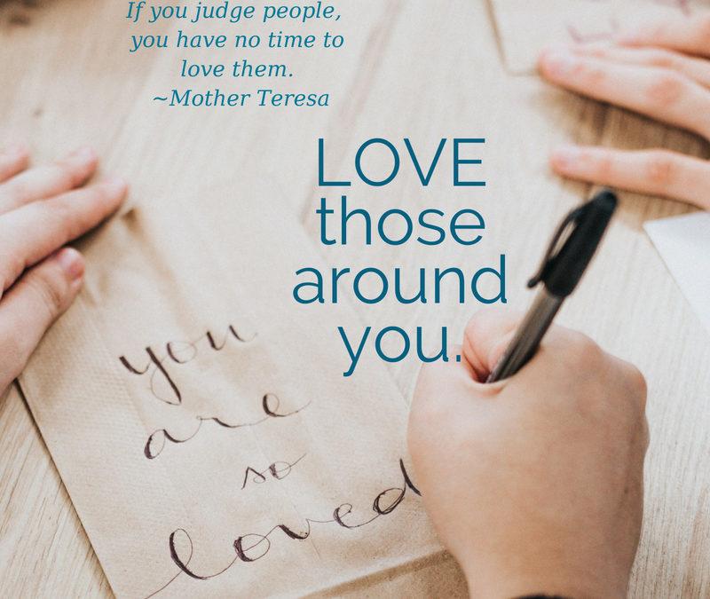 Love Those Around You