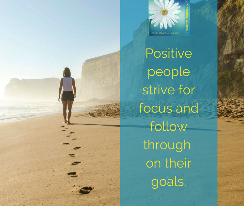 7 of 8 Ways Positive People Improve Other's Outlook – Focus and Perseverance