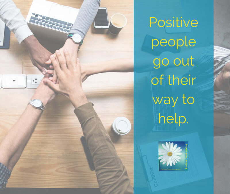 Positive People Go Out Of Their Way