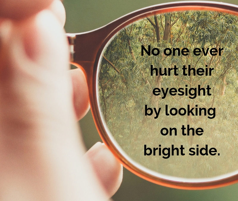 Looking on the bright side – here are a few ways.