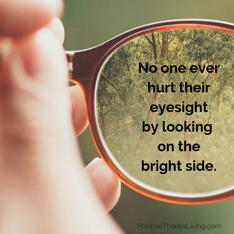 Looking on the bright side - PositiveThanksLiving