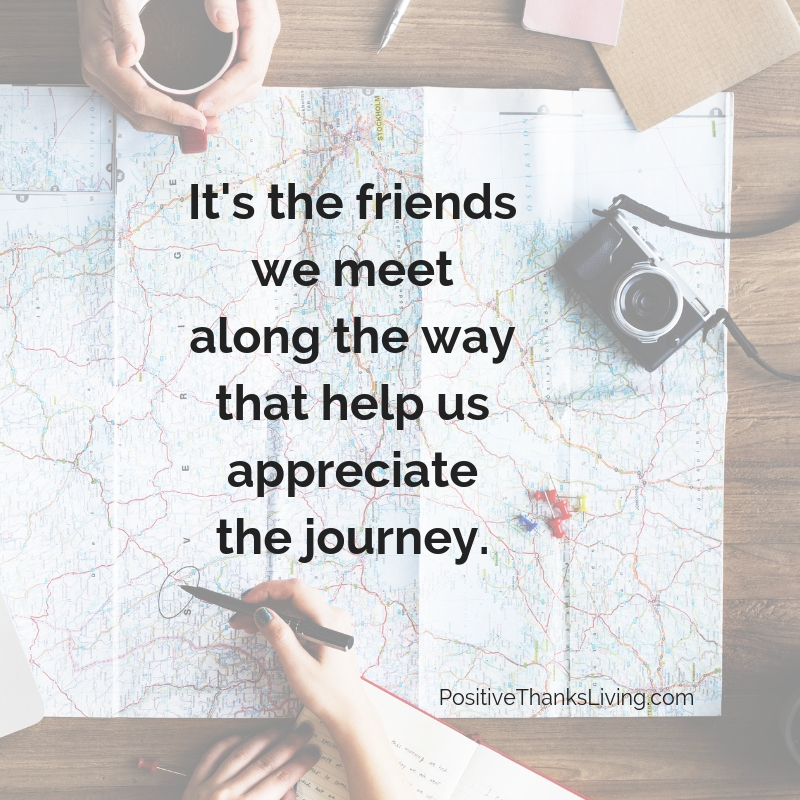 Good friends help us appreciate the journey - #positivityprompt #friendship #optimism