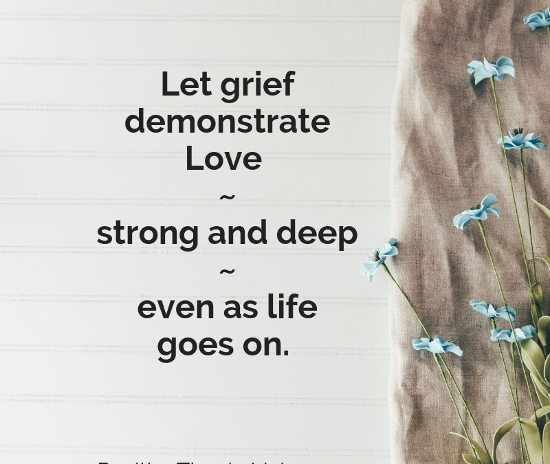 Grief is yet another way to express love.