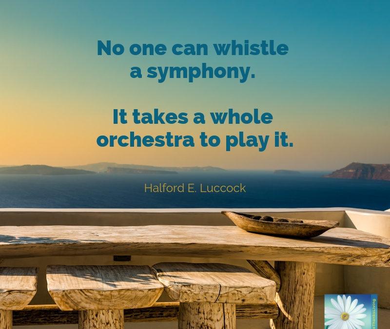 Life as a symphony.