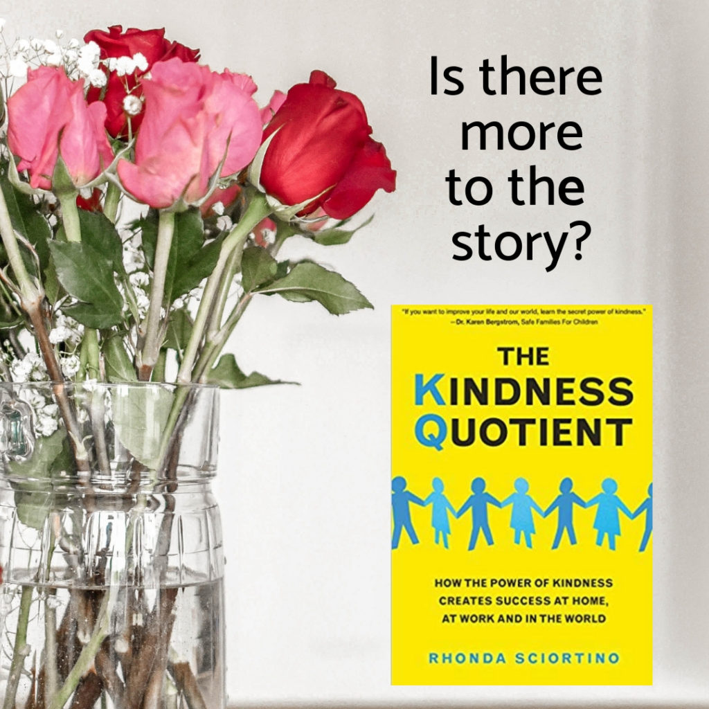 The Kindness Quotient - Listen to people and you'll be amazed at their story - it'll be easier to be kind.
