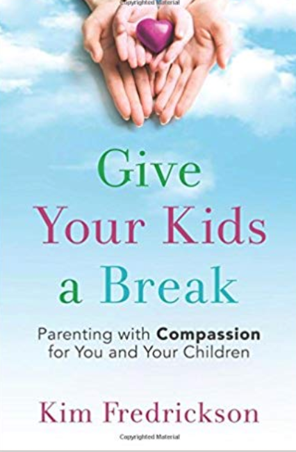 Give your kids a break - parenting with compassion for you and your children. What would a kind friend say?